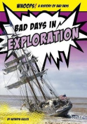 Bad Days in Exploration