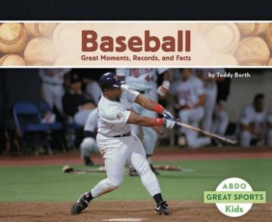Baseball: Great Moments, Records, and Facts (Great Sports)