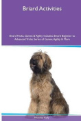 Briard Activities Briard Tricks, Games & Agility. Includes  : Briard Beginner to Advanced Tricks, Series of Games, Agility and More