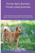 Finnish Spitz (Karelian Finnish Laika) Activities Finnish Spitz Tricks, Games & Agility. Includes  : Finnish Spitz Beginner to Advanced Tricks, Series of Games, Agility and More