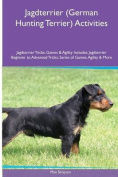 Jagdterrier (German Hunting Terrier) Activities Jagdterrier Tricks, Games & Agility. Includes  : Jagdterrier Beginner to Advanced Tricks, Series of Games, Agility and More
