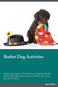 Barbet Dog Activities Barbet Dog Activities (Tricks, Games & Agility) Includes  : Barbet Dog Agility, Easy to Advanced Tricks, Fun Games, Plus New Content