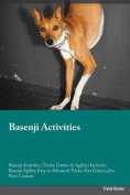 Basenji Activities Basenji Activities (Tricks, Games & Agility) Includes  : Basenji Agility, Easy to Advanced Tricks, Fun Games, Plus New Content