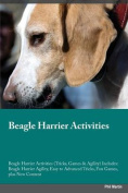 Beagle Harrier Activities Beagle Harrier Activities (Tricks, Games & Agility) Includes  : Beagle Harrier Agility, Easy to Advanced Tricks, Fun Games, Plus New Content