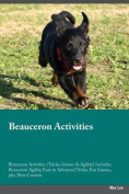 Beauceron Activities Beauceron Activities (Tricks, Games & Agility) Includes  : Beauceron Agility, Easy to Advanced Tricks, Fun Games, Plus New Content