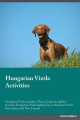 Hungarian Vizsla Activities Hungarian Vizsla Activities (Tricks, Games & Agility) Includes  : Hungarian Vizsla Agility, Easy to Advanced Tricks, Fun Games, Plus New Content