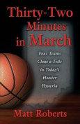 Thirty-Two Minutes in March