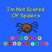 I'm Not Scared of Spiders