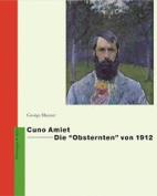 """Cuno Amiet--Die """"Obsternten"""" Von 1912"""