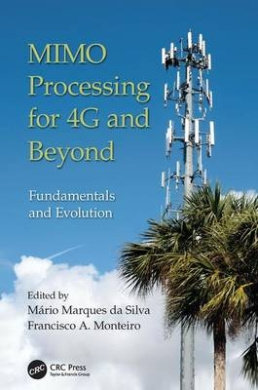 Mimo Processing for 4G and Beyond: Fundamentals and Evolution