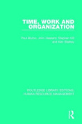 Time, Work and Organization (Routledge Library Editions