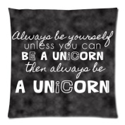 Funny Always Be Yourself Unless You Can Be a Unicorn Cushion Case - Throw Pillow Case Decor Cushion Covers Square with Hidden Zipper Closure - 46cm x 46cm , One-sided Print