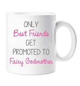Only Best Friends Get Promoted To Fairy Godmother Mug Friend Gift Cup Ceramic Christening Christmas Birthday
