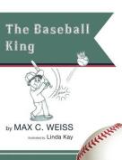 The Baseball King