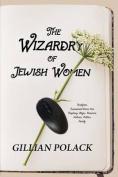 The Wizardry of Jewish Women