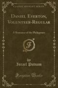 Daniel Everton, Volunteer-Regular