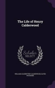 The Life of Henry Calderwood