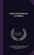 Some Torch Bearers in Indiana