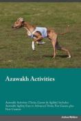 Azawakh Activities Azawakh Activities (Tricks, Games & Agility) Includes  : Azawakh Agility, Easy to Advanced Tricks, Fun Games, Plus New Content