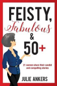 Feisty, Fabulous and 50 Plus