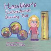 Heather's Adventures - Standing Tall