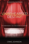 Unrehearsed Destiny