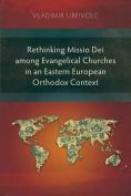 Rethinking Missio Dei Among Evangelical Churches in an Eastern European Orthodox Context