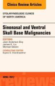Sinonasal and Ventral Skull Base Malignancies, An Issue of Otolaryngologic Clinics of North America (The Clinics