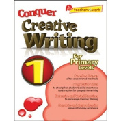Conquer Creative Writing For Primary Levels 1 / YEAR 1