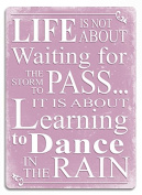 """Slogan """"Life...Dance in the Rain"""" Quote Pink Metal Wall Sign Plaque Art Inspirational"""
