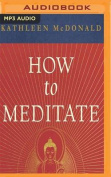 How to Meditate [Audio]