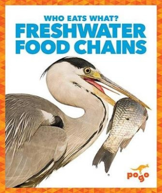 Freshwater Food Chains (Who Eats What?)