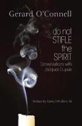 Do Not Stifle the Spirit