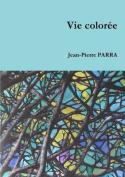 Vie Coloree [FRE]