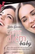 Carpe Diem, Baby [Spanish]