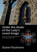 Under the Shade of Our Lady's Sweet Image