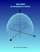 Basic Math. an Introduction to Calculus [Spanish]