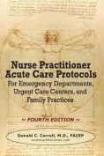 Nurse Practitioner Acute Care Protocols - Fourth Edition
