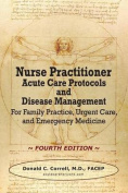 Nurse Practitioner Acute Care Protocols and Disease Management - Fourth Edition