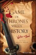 Game of Thrones versus History