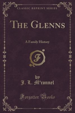 The Glenns: A Family History (Classic Reprint)