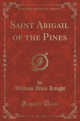 Saint Abigail of the Pines (Classic Reprint)