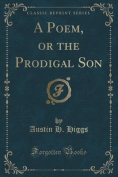 A Poem, or the Prodigal Son