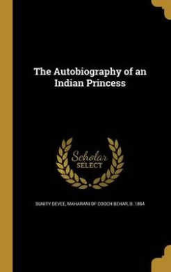 The Autobiography of an Indian Princess