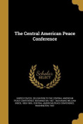 The Central American Peace Conference