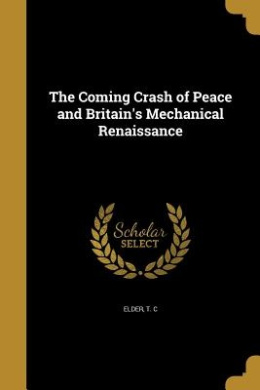 The Coming Crash of Peace and Britain's Mechanical Renaissance