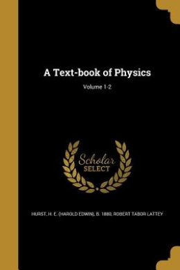 A Text-Book of Physics; Volume 1-2