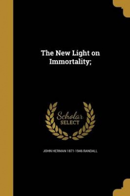 The New Light on Immortality;