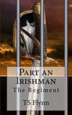 Part an Irishman: The Regiment Part One