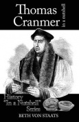 Thomas Cranmer: In a Nutshell